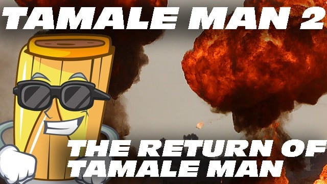 Tamale Man 2: The Return of Tamale Man