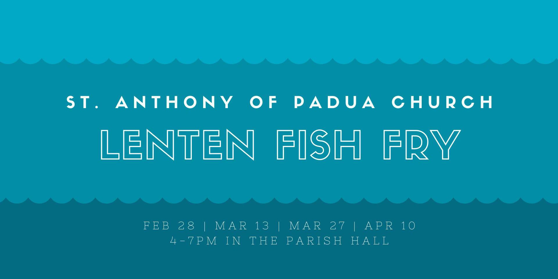 St. Anthony of Padua Lenten Fish Fry.