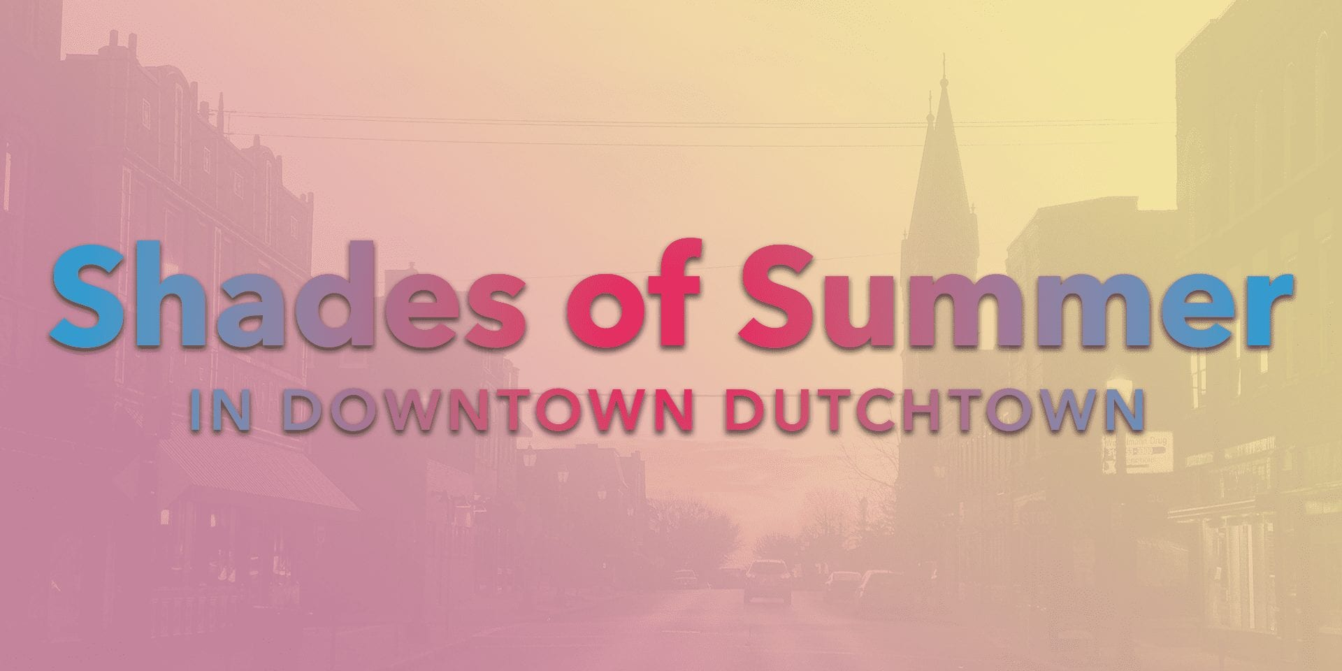 Shades of Summer in Downtown Dutchtown.