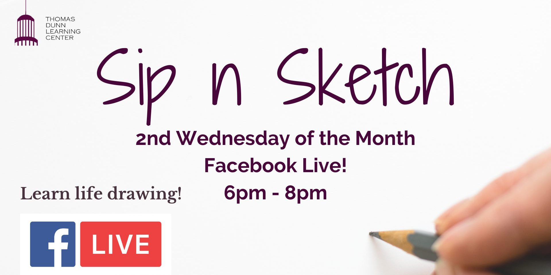Sip 'n Sketch, second Wednesday of the month at Thomas Dunn Learning Center.