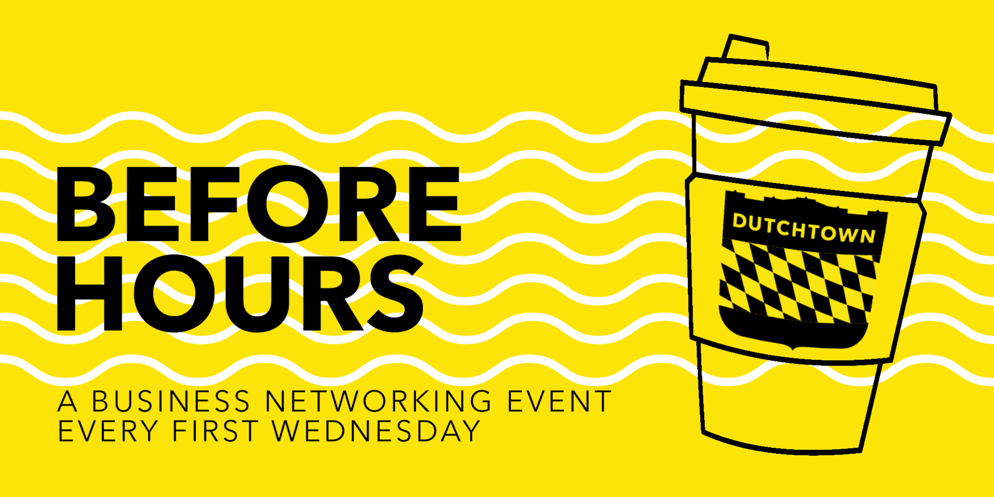 Before Hours: A business networking event every first Wednesday.