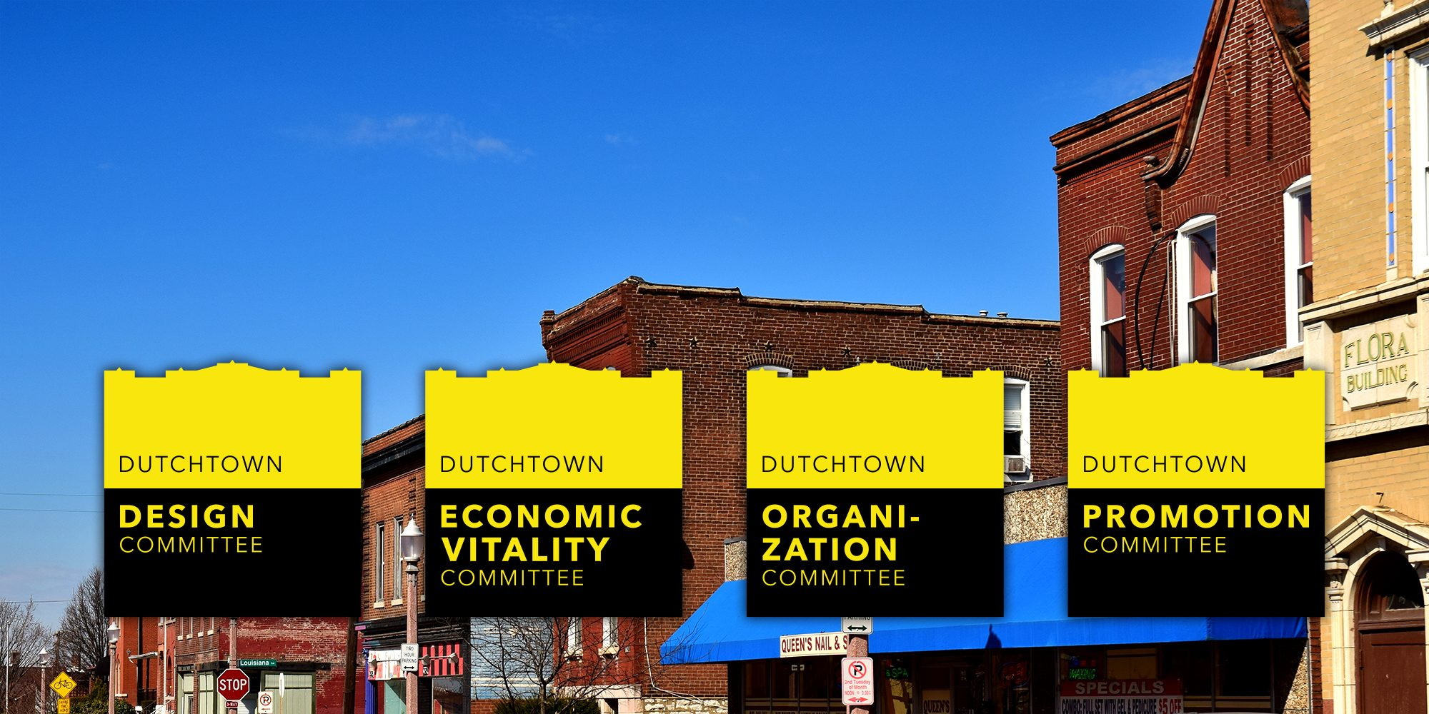 The Dutchtown Committees: Design, Economic Vitality, Organization, and Promotion.